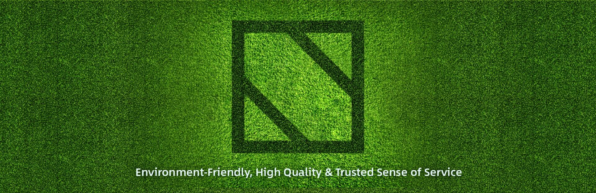 Environment-Friendly, High Quality & Trusted Sense of Service